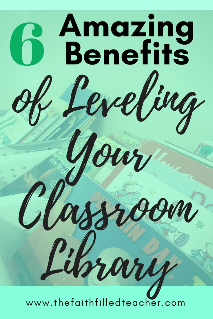 6 Amazing Benefits of Leveling Your Classroom Library