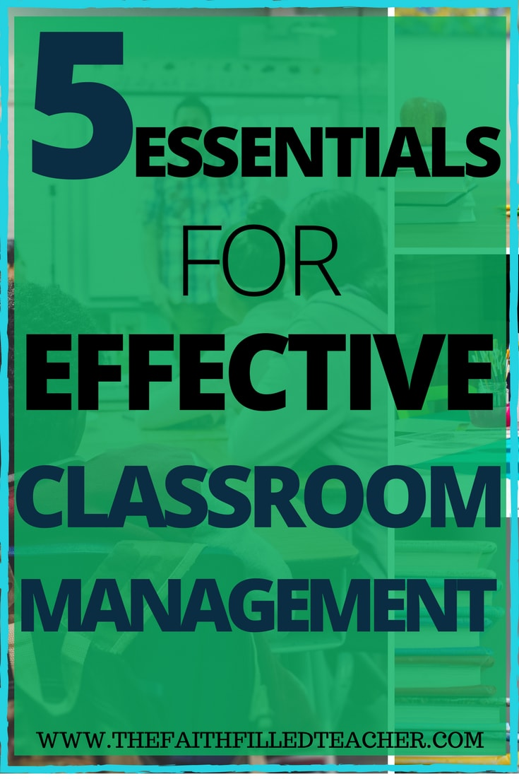 5 Essentials for Effective Classroom Management