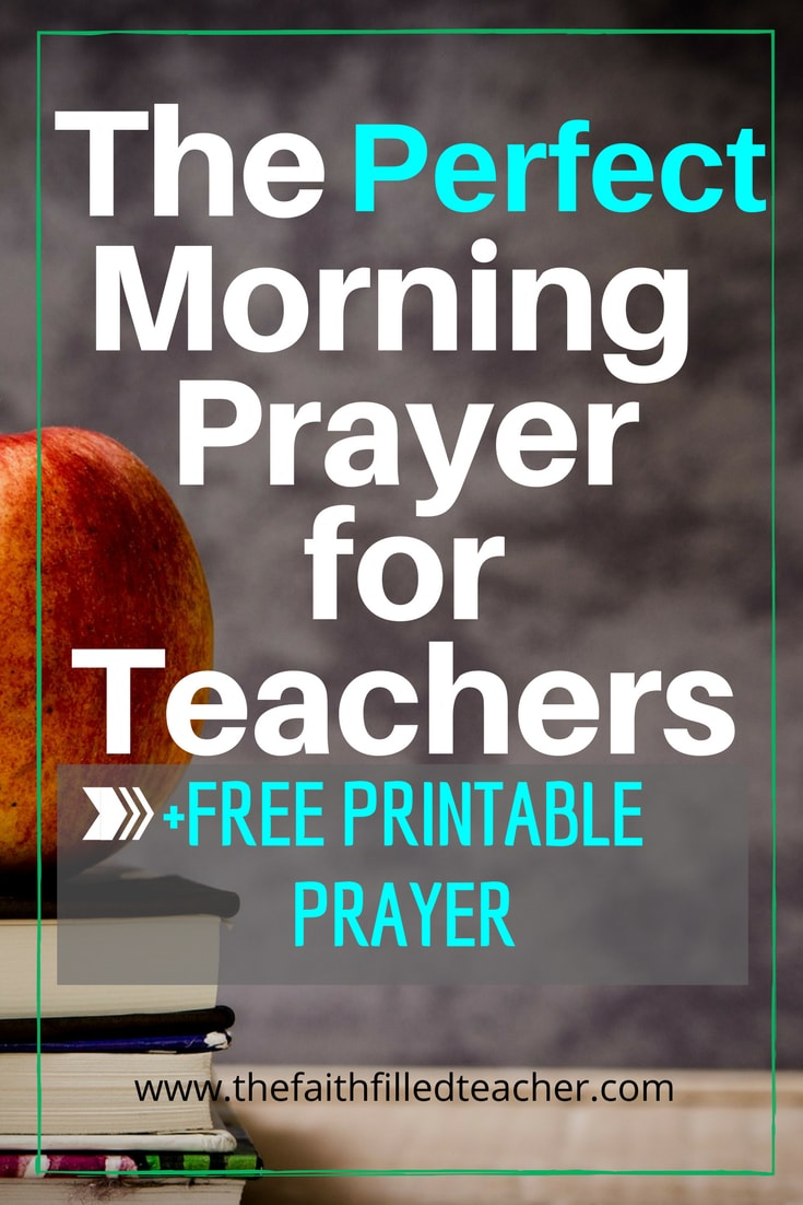 This blog post gives teachers a powerful morning prayer to help them get their day started right.