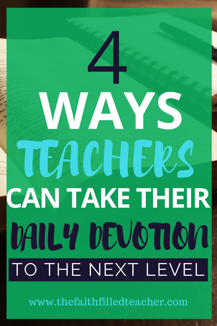 4 Ways Teachers Can Take Their Daily Devotion to the Next Level